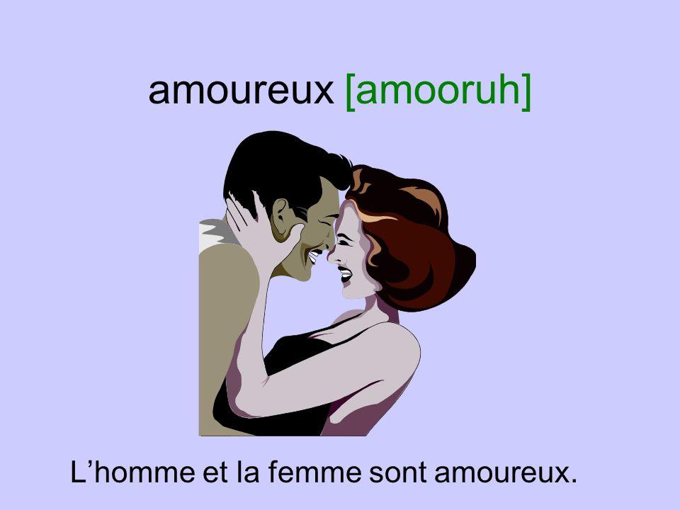 amoureux [amooruh] L'homme et la femme sont amoureux.